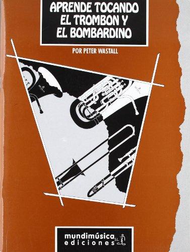 9788488038371: Aprende tocando el trombon y el bombardino