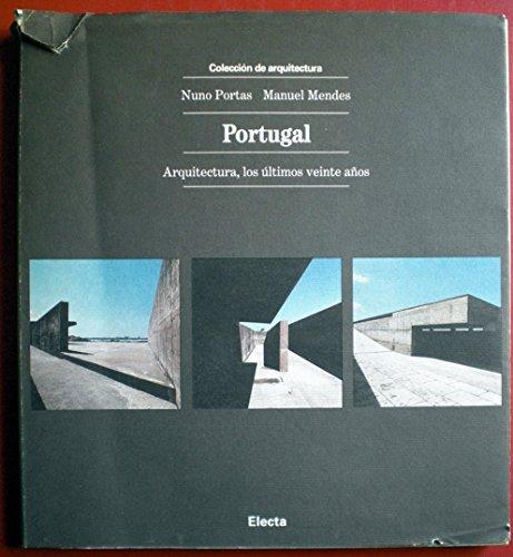 PORTUGAL. ARQUITECTURA, LOS ULTIMOS VEINTE AÑOS.: PORTAS, NUNO: MENDES, MANUEL.