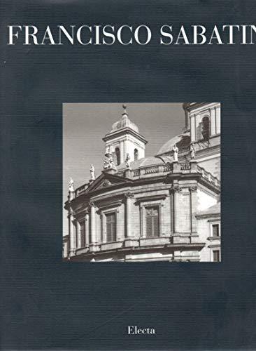 9788488045966: Francisco Sabatini, 1721-1797: Real Academia de Bellas Artes de San Fernando, Madrid Centro Cultural Isabel de Farnesio, Aranjuez, octubre-diciembre, 1993 (Spanish Edition)