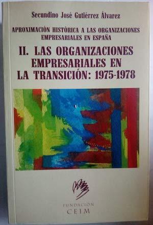 aproximacion_historica_a_las_organizaciones_empresariales_en_espana: jose-luis-martinez-sanz-secundino-jose-gutierrez-alvarez