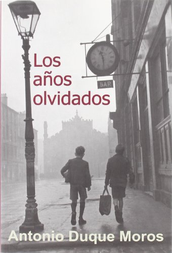 9788488052032: Los Anos Olvidados/ the Forgotten Years (Spanish Edition)