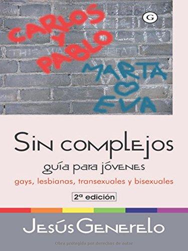 Sin Complejos/ Without Complexes: Guia Para Jovenes: Jesus Generelo