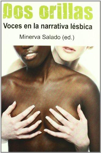 9788488052667: Dos orillas/ Two Ends: Voces En La Narrativa Lesbica/ Voices in the Lesbian Narrative (Spanish Edition)