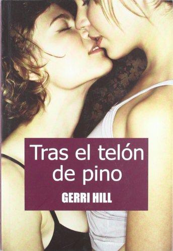 Tras el telon de pino/ Lesbian Lips: Gerri Hill
