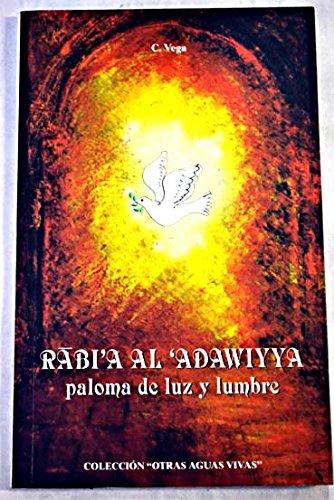 9788488059192: RABIA AL-ADAWIYYA: PALOMA DE LUZ Y LUMBRE