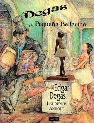 9788488061362: Degas y la pequeña bailarina