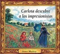 9788488061805: Carlota Descubre a los Impresionistas