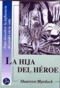 9788488066329: La Hija del Heroe (Spanish Edition)