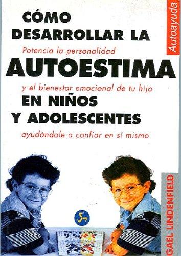 9788488066602: Como Desarrollar la Autoestima en Ninos y Adolescentes (Coleccion Autoayuda (Neo Person)) (Spanish Edition)