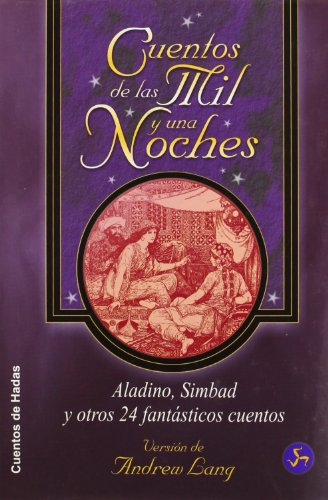 9788488066985: Los cuentos de las mil y una noche / The Stories of Thousand and One Night: Aladino, Simbad y otros 24 fantasticos cuentos / Aladdin, Sinbad and 24 ... de hadas / Fairy Tales) (Spanish Edition)