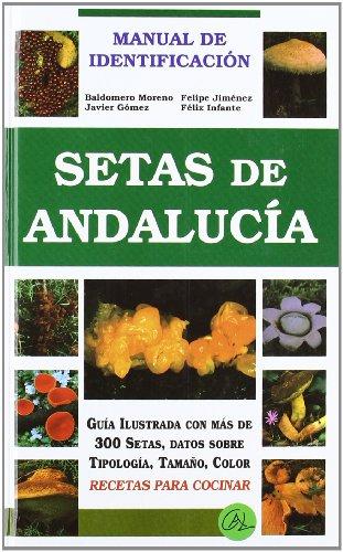 9788488067258: Setas de Andalucía: Con especial referencia a sus parques naturales (Manual de identificación) (Spanish Edition)