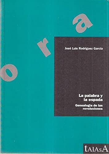La palabra y la espada : genealogÃ: Josà Luis RodrÃ