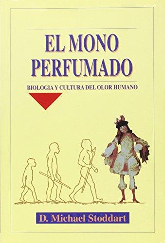 Mono perfumado,el: Stoddart,Michael