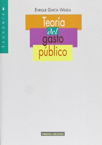 TEORIA DEL GASTO PUBLICO: ENRIQUE GARCIA VIÑUELA