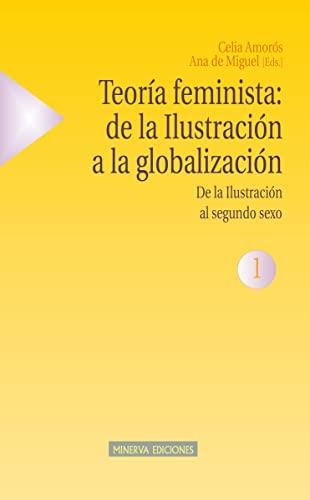 9788488123534: Teoría feminista: de la Ilustración a la globalización (1): De la Ilustración al segundo sexo (Estudios sobre la mujer)