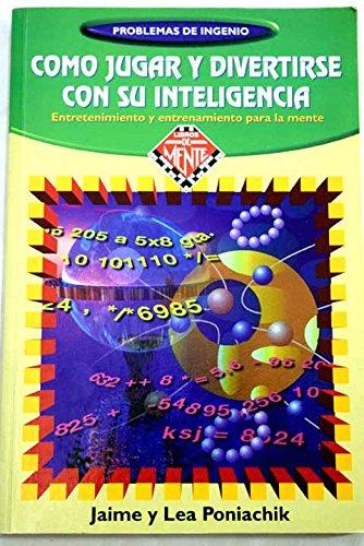 9788488155603: Como Jugar y Divertirse Con Su Inteligencia (Spanish Edition)