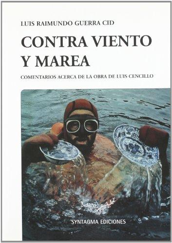 9788488159199: CONTRA VIENTO Y MAREA: COMENTARIOS ACERCA DE LA OBRA DE LUIS CENC ILLO