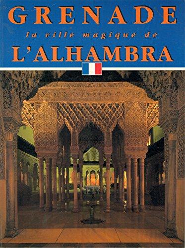 9788488187888: Granada: la ciudad magica de la alhambra (frances)