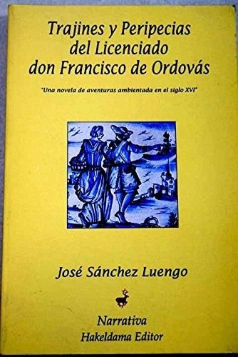 9788488198020: TRAJINES Y PERIPECIAS DEL LICENCIADO DON FRANCISCO DE ORDOVÁS