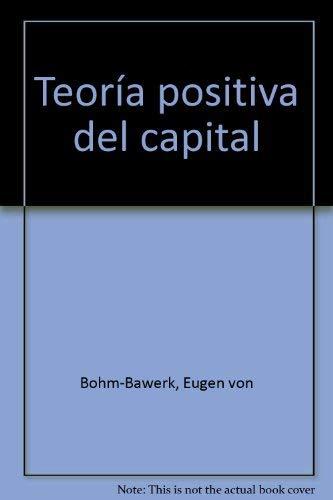 9788488203045: TEORÍA POSITIVA DEL CAPITAL. Introducción y comentarios de José Antonio de Aguirre