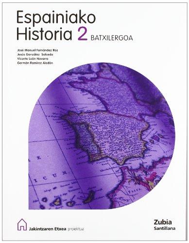 9788488227317: Espainiako Historia 2 Batxilergoa Jakintzaren Etxea Euskea Zubia - 9788488227317