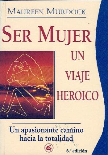 9788488242020: Ser mujer un viaje heroico (vol 1) (Taller De La Hechicera / Sorceress Workshop) (Spanish Edition)