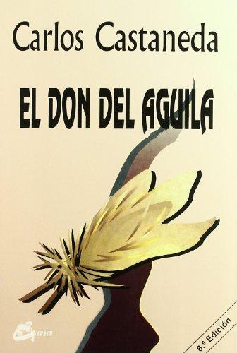 9788488242112: El don del águila (Nagual)