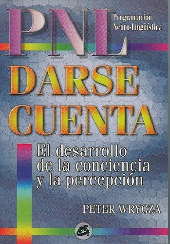 9788488242167: Pnl Darse Cuenta - Desarrollo De La Conciencia Y La Percepcion