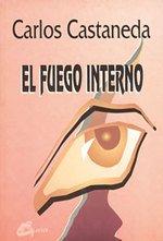 9788488242198: El fuego interno: 7.º libro de Carlos Castaneda (Nagual)