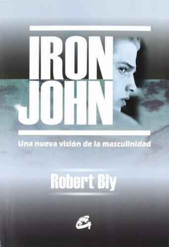 9788488242211: Iron John: Una nueva visión de la masculinidad: Kaleidoscopio