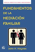 Fundamentos de la Mediacion Familiar: Manual Practico Para Mediadores (Fundamentals of the Familiar...