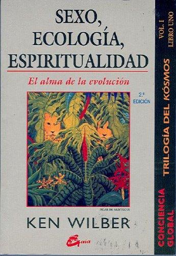 Sexo, Ecologia, Espiritualidad, Tomo2 (Conciencia Global) (Spanish Edition): Wilber, Ken