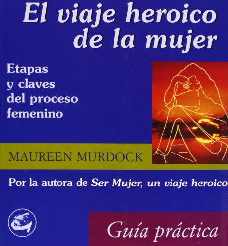 9788488242815: VIAJE HEROICO DE LA MUJER, EL: ETAPAS CLAVES DEL PROCESO FEMENINO (Taller De La Hechicera)