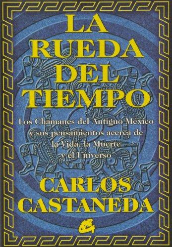 9788488242860: La rueda del tiempo : los chamanes del antiguo México y sus pensamientos acerca de la vida, la muerte y el universo