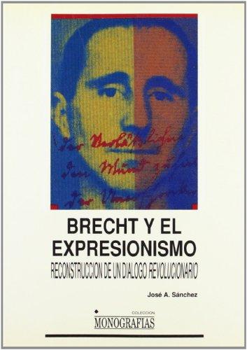 9788488255013: Brecht y el expresionismo: Reconstruccion de un dialogo revolucionario (Coleccion Monografias) (Spanish Edition)