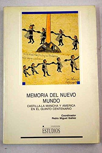 Memoria Del Nuevo Mundo: Castilla-La Mancha Y America En El Quinto Centenario: Ibanez Martinez, ...