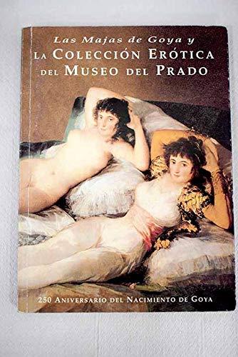 Las Majas de Goya y la coleccion: Guerra de la