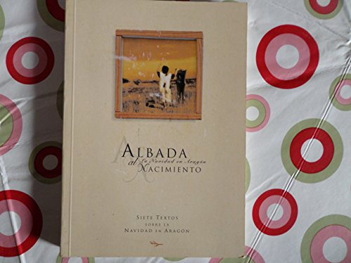 Albada al Nacimiento: Siete Textos sobre la Navidad en Aragon: Mur, Ricardo; Roma, Josefina; ...
