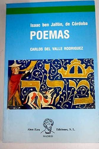 POEMAS. EDICION CASTELLANA INTEGRA, ANOTADA Y COMENTADA DEL DIVAN DE IBN JALFON (CA. 960-1030), ...