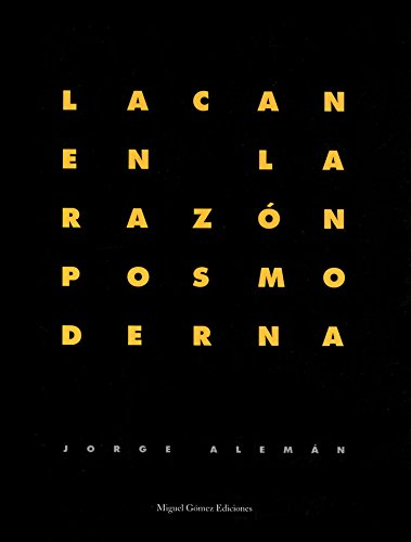 Lacan en la razón posmoderna: Alemán Lavigne, Jorge