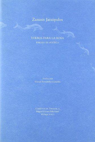 Verbos para la rosa: esbozo de poética: Fernández González, Vicente;