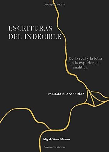 Escrituras del indecible: De lo real y: Blanco D?az, Paloma