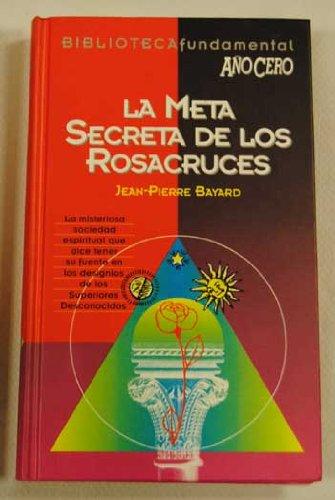9788488337009: La meta secreta de los rosacruces