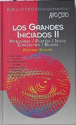 Los grandes iniciados II: Pitágoras, Platón, Jesús,: Schuré,Edouard
