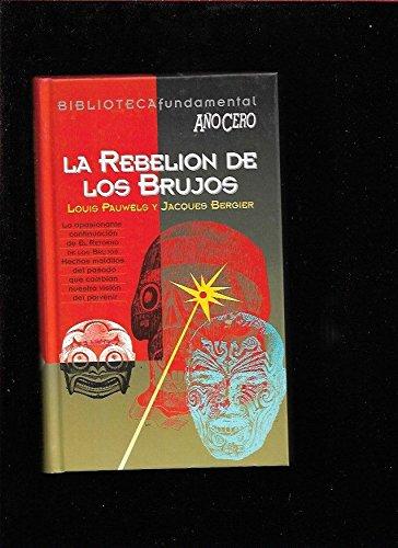 LA REBELION DE LOS BRUJOS: Louis Pauwels y
