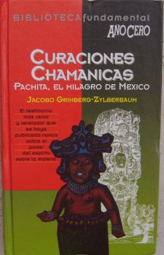 Curaciones Chamanicas. Pachita, el milagro de México.: Jacobo Grinberg -