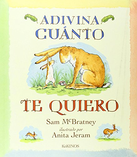 Adivina Cuanto Te Quiero (8488342152) by Esther Roehrich-Rubio; Sam McBratney; Teresa Mlawer