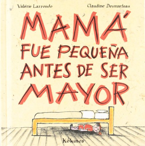 9788488342300: Mama Fue Pequena Antes De Ser Mayor (Spanish Edition)