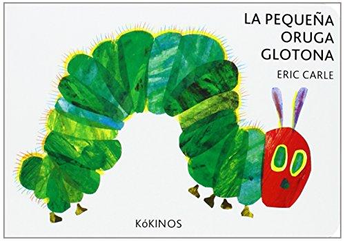 Die Kleine Raupe Nimmersatt, Spanische Ausgabe: Pequeña Oruga Glotona; Carle, Eric
