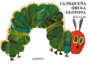 9788488342348: Pequena Oruga Glotona, LA (the Very Hungry Caterpillar) (Spanish Edition)